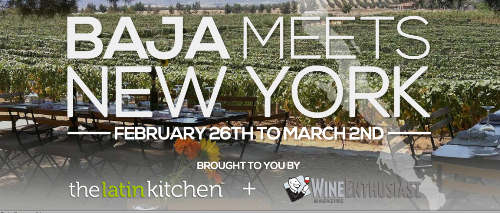 Baja Meets New York: Mexican Wine and Food Festival, Feb 25 - Mar 2, 2014